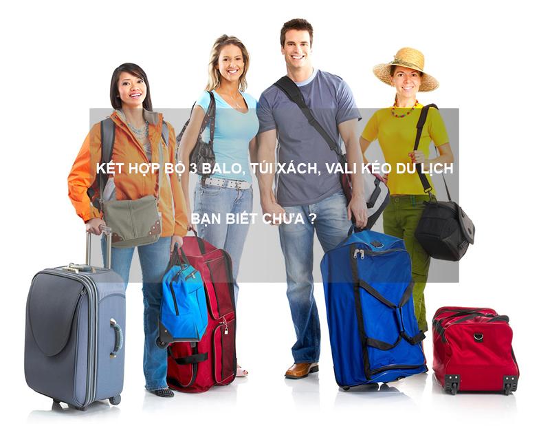 Kết hợp bộ 3 balo, túi xách, Vali kéo du lịch – Bạn đã biết chưa? 1