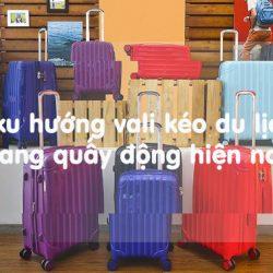 4 xu hướng vali kéo du lịch đang quấy động hiện nay