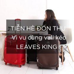 Tiễn hè đón thu – Vi vu cùng vali kéo LEAVES KING