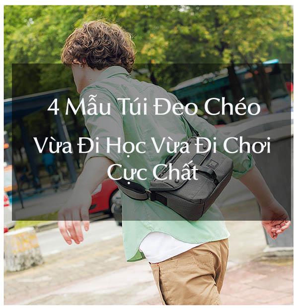 4 Mẫu Túi đeo chéo vừa đi học vừa đi chơi cực chất 1