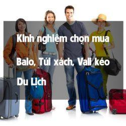 Kinh nghiệm chọn mua vali kéo du lịch, túi du lịch, balo du lịch ?