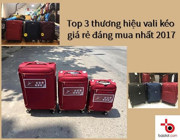 Top 3 thương hiệu vali kéo giá rẻ đáng mua nhất 2017 1